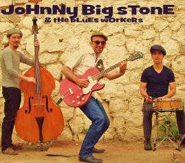 JHONNY BIG STONES & THE BLUES WORKERS